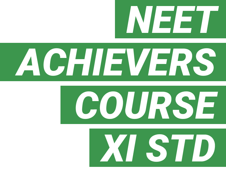 NEET ACHIEVERS COURSE FOR XI STD