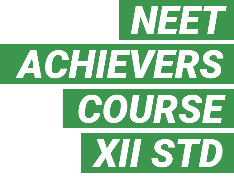 NEET ACHIEVERS COURSE FOR XII STD