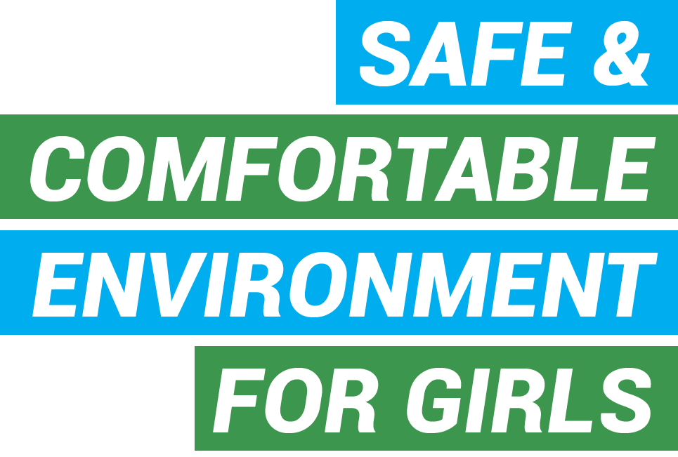 SAFE AND COMFORTABLE ENVIRONMENT FOR GIRLS